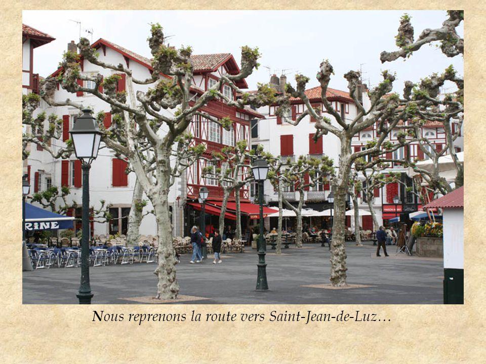 N ous reprenons la route vers Saint-Jean-de-Luz…