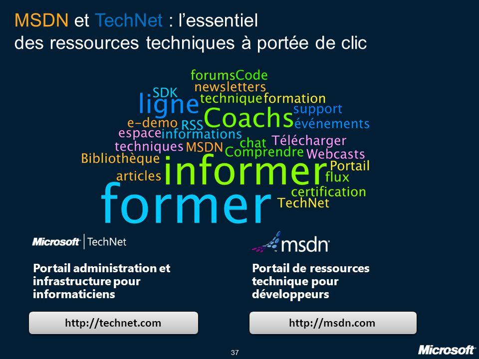 37 MSDN et TechNet : l'essentiel des ressources techniques à portée de clic http://technet.com http://msdn.com Portail administration et infrastructure pour informaticiens Portail de ressources technique pour développeurs
