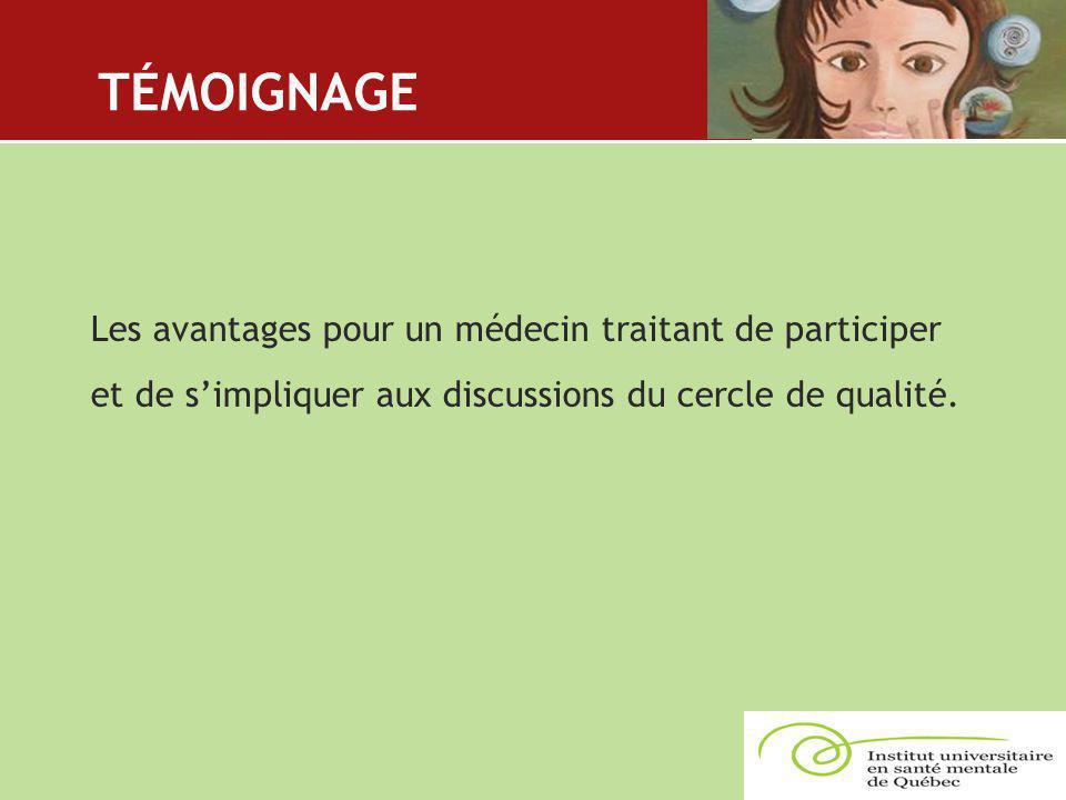 TÉMOIGNAGE Les avantages pour un médecin traitant de participer et de s'impliquer aux discussions du cercle de qualité.