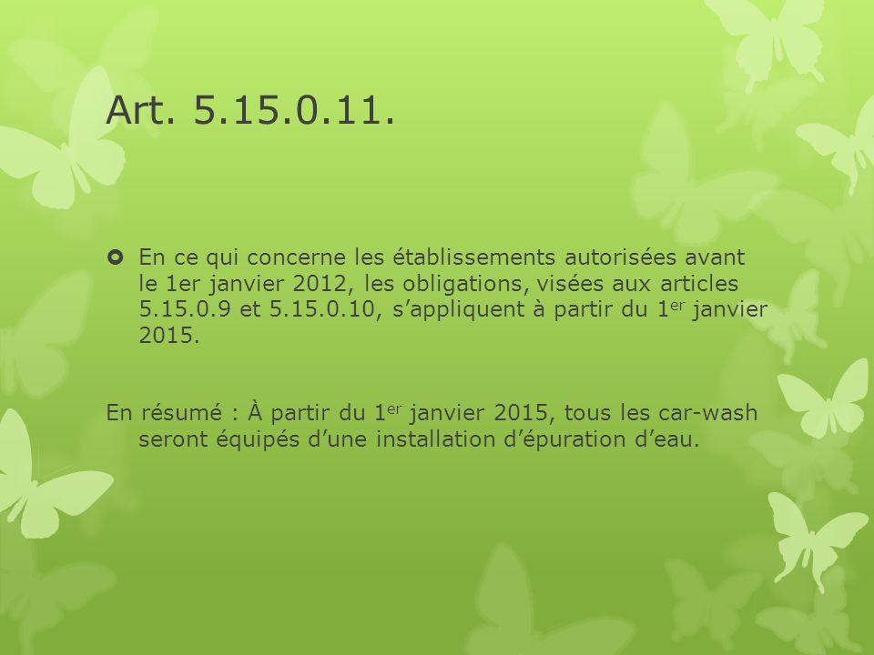 Art. 5.15.0.11.  En ce qui concerne les établissements autorisées avant le 1er janvier 2012, les obligations, visées aux articles 5.15.0.9 et 5.15.0.