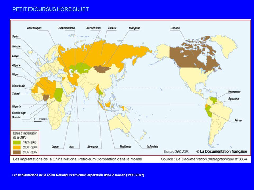 Les implantations de la China National Petroleum Corporation dans le monde (1993-2007) PETIT EXCURSUS HORS SUJET