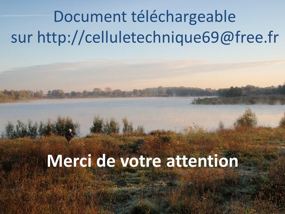 Document téléchargeable sur http://celluletechnique69@free.fr Merci de votre attention