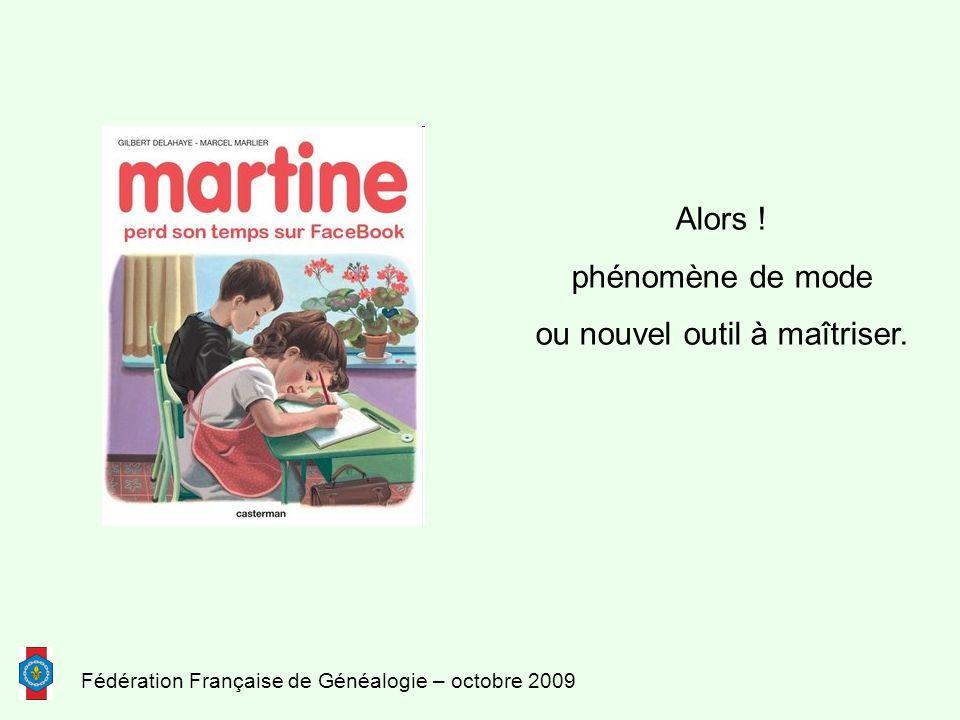 Fédération Française de Généalogie – octobre 2009 Alors .