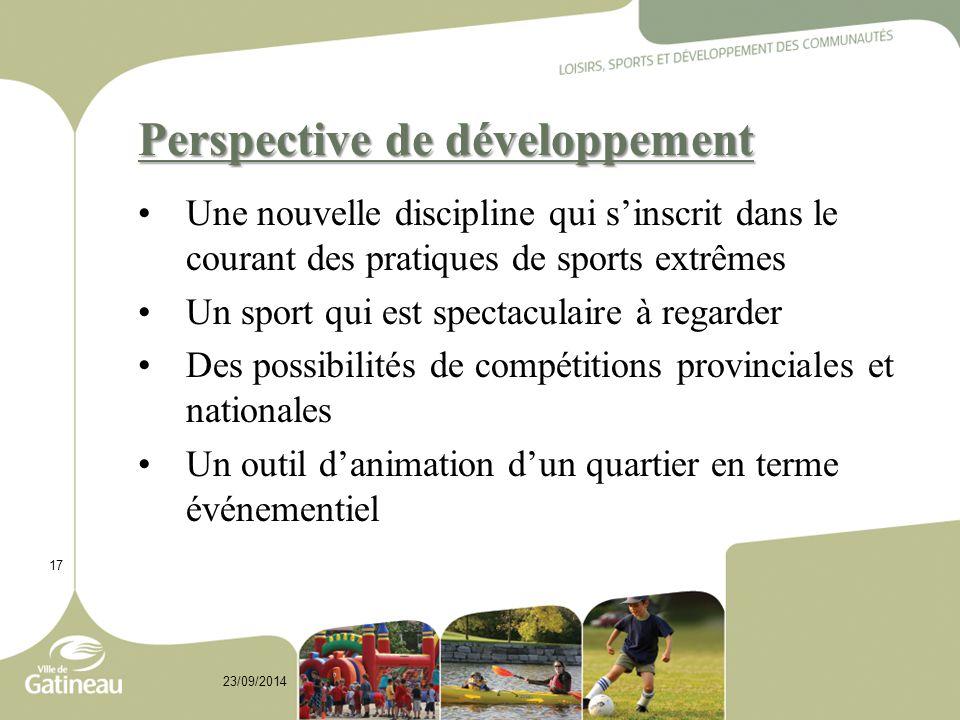 Perspective de développement Une nouvelle discipline qui s'inscrit dans le courant des pratiques de sports extrêmes Un sport qui est spectaculaire à r