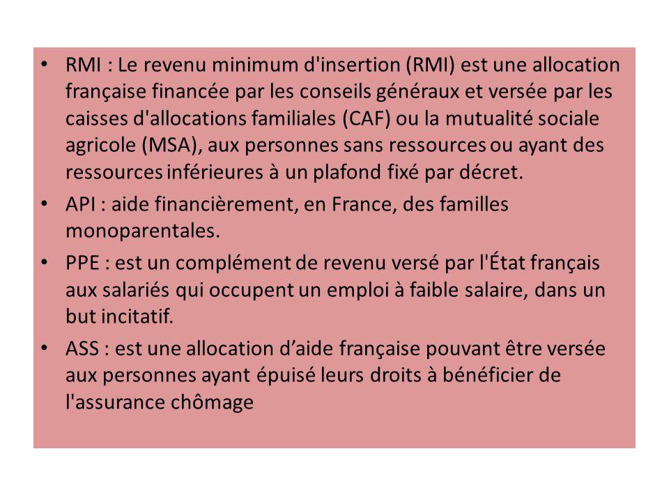 RMI : Le revenu minimum d'insertion (RMI) est une allocation française financée par les conseils généraux et versée par les caisses d'allocations fami