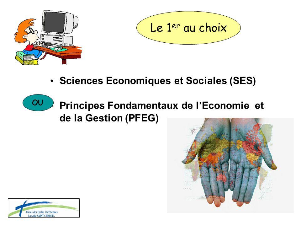 Sciences Economiques et Sociales (SES) Principes Fondamentaux de l'Economie et de la Gestion (PFEG) Le 1 er au choix OU