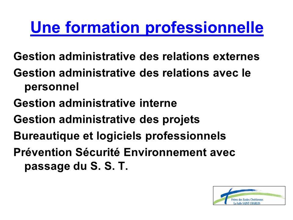 Une formation professionnelle Gestion administrative des relations externes Gestion administrative des relations avec le personnel Gestion administrat