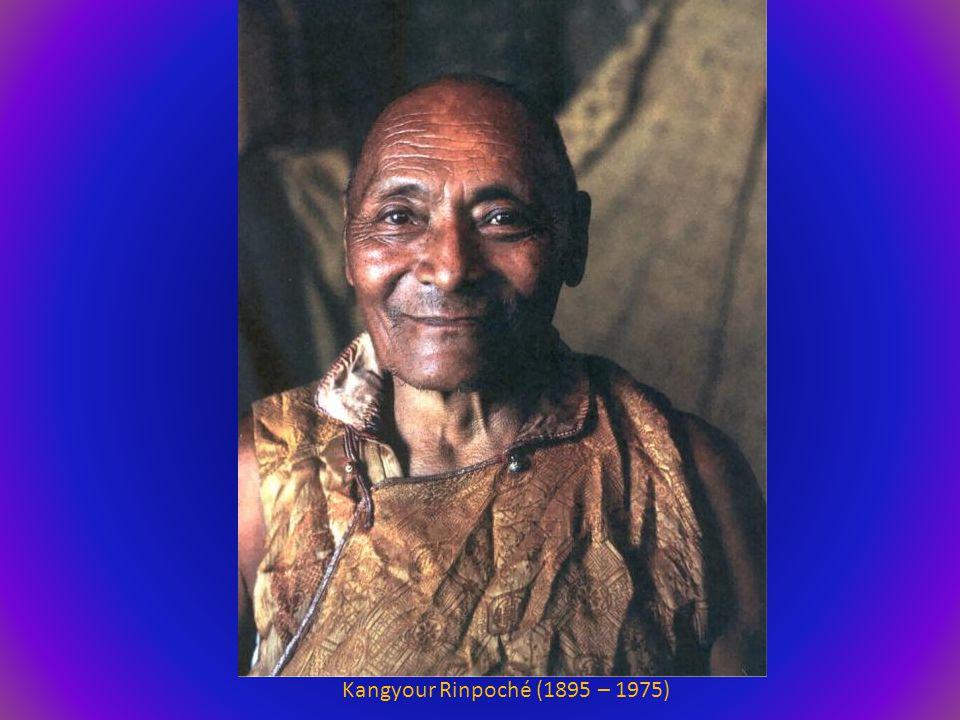 Kangyour Rinpoché (1895 – 1975)