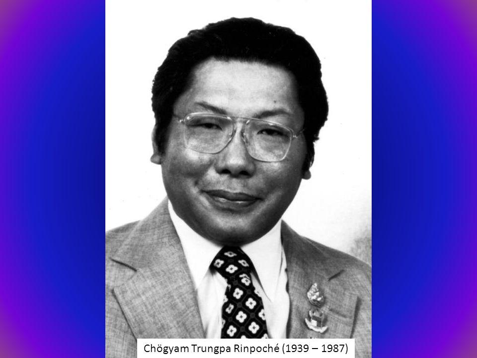 Chögyam Trungpa Rinpoché (1939 – 1987)
