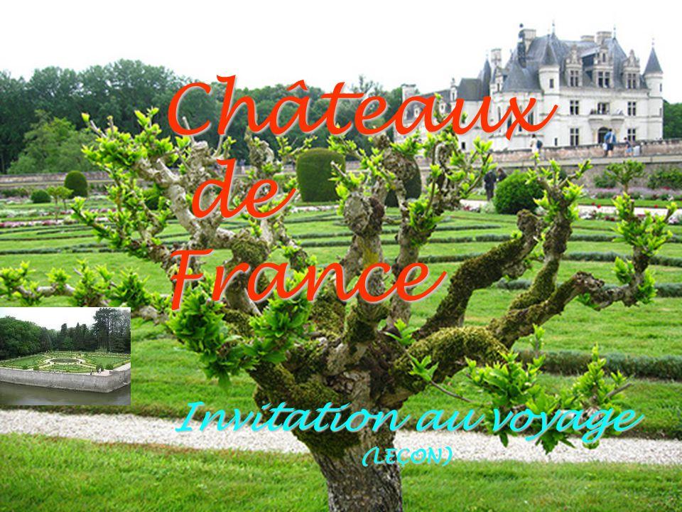 Châteaux de France Invitation au voyage (LEÇON)