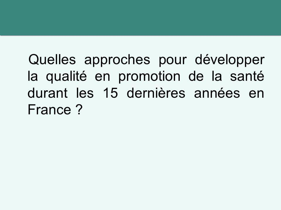 Quelles approches pour développer la qualité en promotion de la santé durant les 15 dernières années en France ?