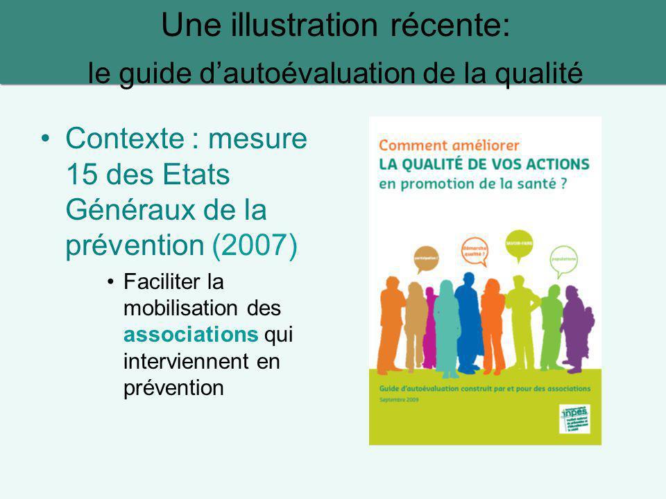 Une illustration récente: le guide d'autoévaluation de la qualité Contexte : mesure 15 des Etats Généraux de la prévention (2007) Faciliter la mobilis