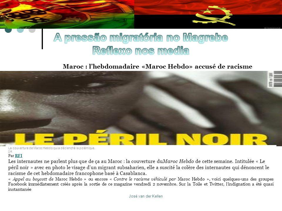 José van der Kellen Maroc : l'hebdomadaire «Maroc Hebdo» accusé de racisme La couverture de Maroc Hebdo qui a déclenché la polémique. DR Par RFIRFI Le