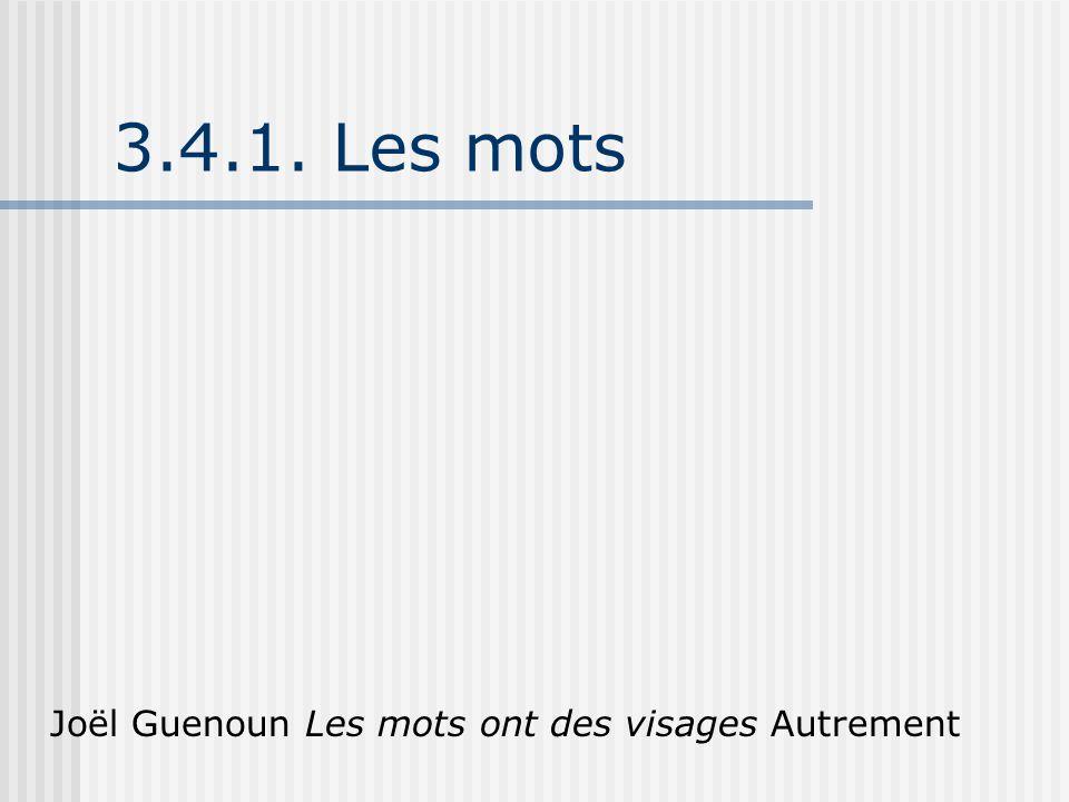3.4.1. Les mots Joël Guenoun Les mots ont des visages Autrement