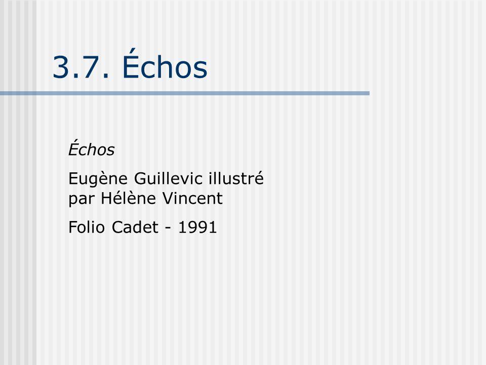 3.7. Échos Échos Eugène Guillevic illustré par Hélène Vincent Folio Cadet - 1991