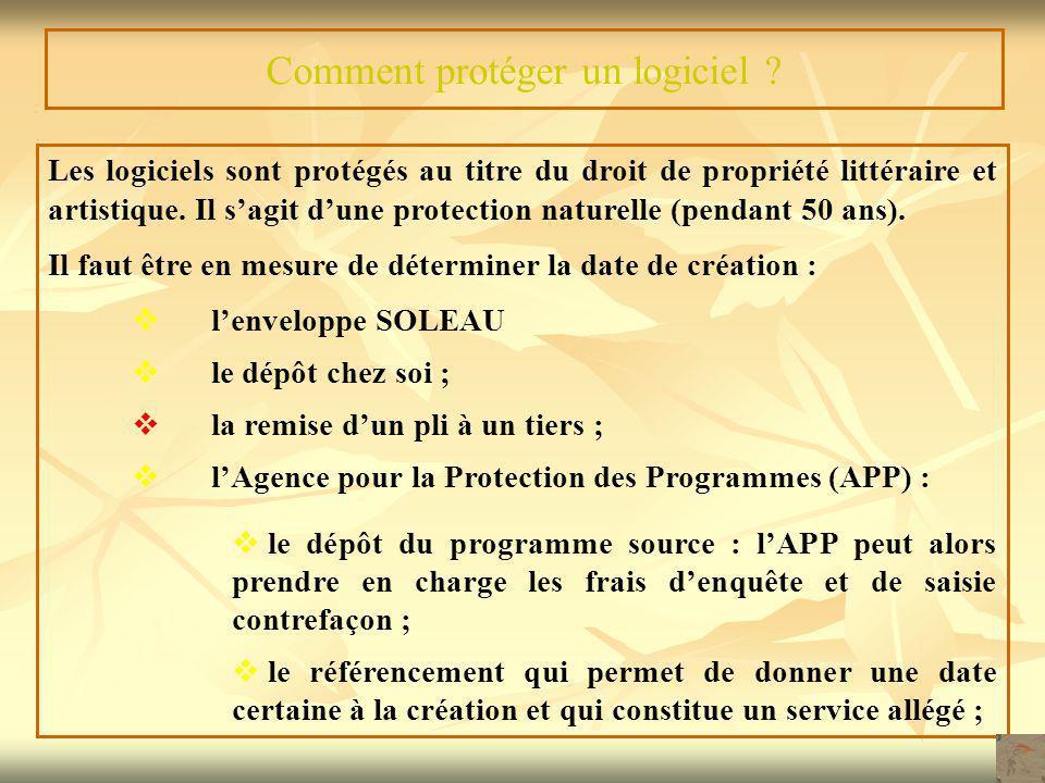 Comment protéger un logiciel ? Les logiciels sont protégés au titre du droit de propriété littéraire et artistique. Il s'agit d'une protection naturel