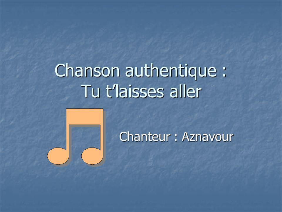 Chanson authentique : Tu t'laisses aller Chanteur : Aznavour