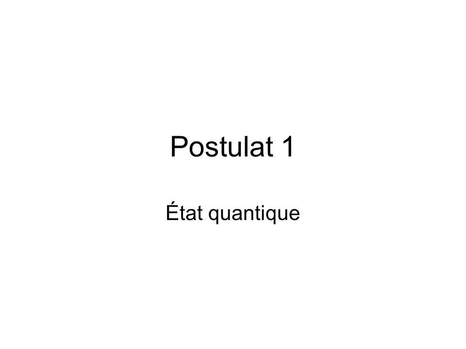 Postulat 1 État quantique