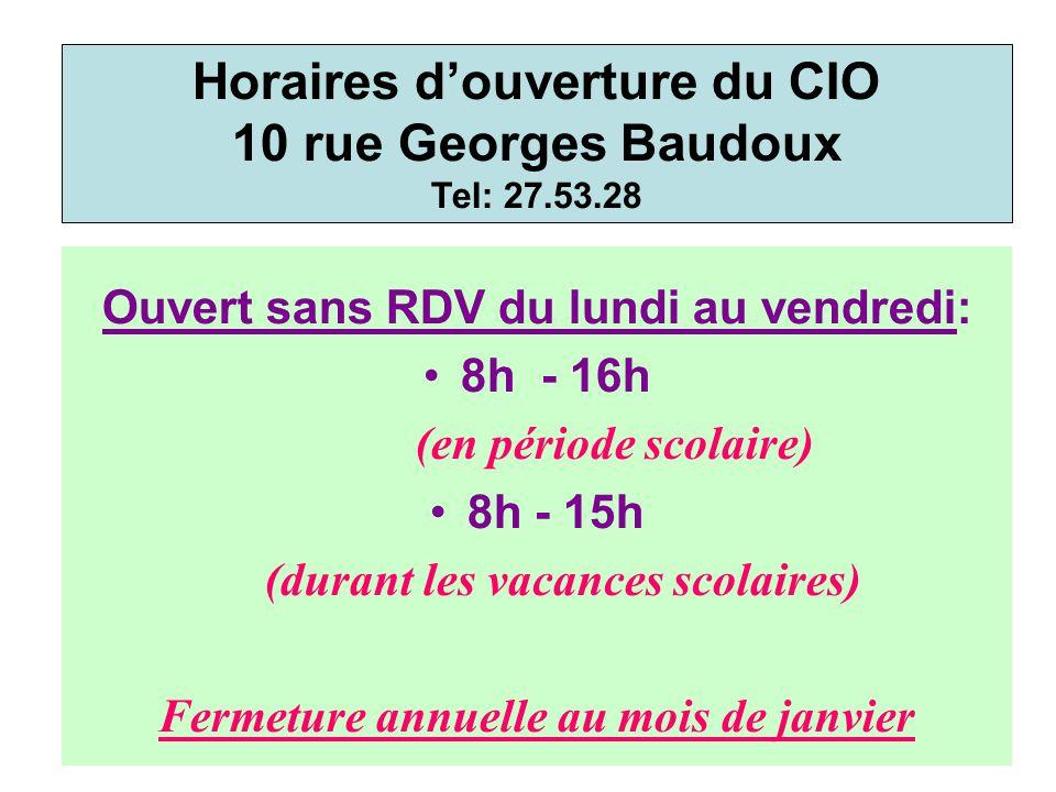 Ouvert sans RDV du lundi au vendredi: 8h - 16h (en période scolaire) 8h - 15h (durant les vacances scolaires) Fermeture annuelle au mois de janvier Ho