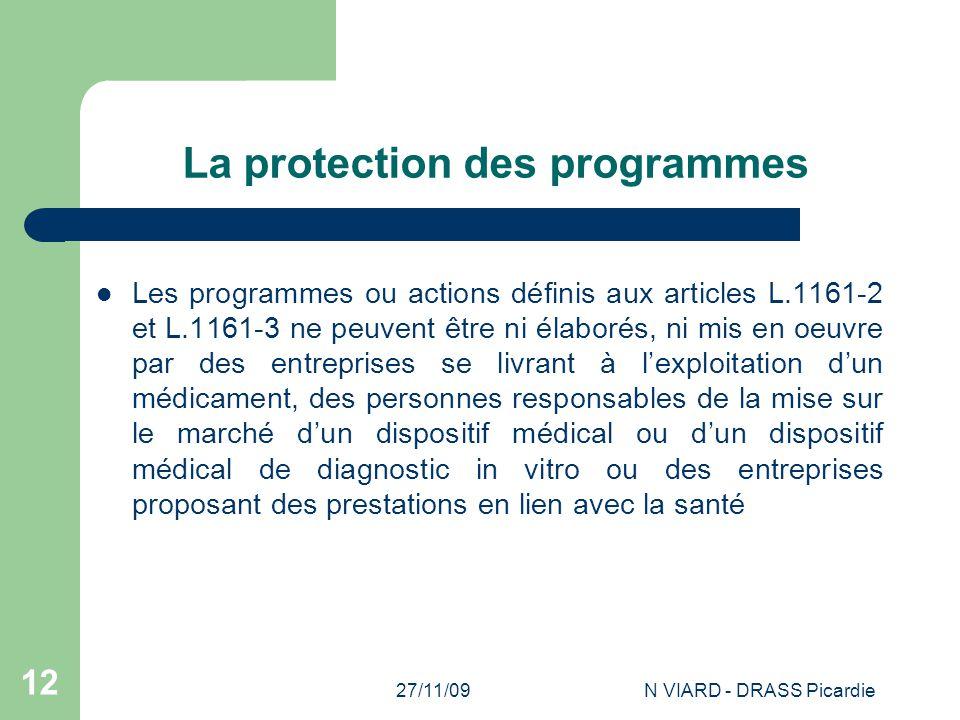 27/11/09N VIARD - DRASS Picardie 12 La protection des programmes Les programmes ou actions définis aux articles L.1161-2 et L.1161-3 ne peuvent être n