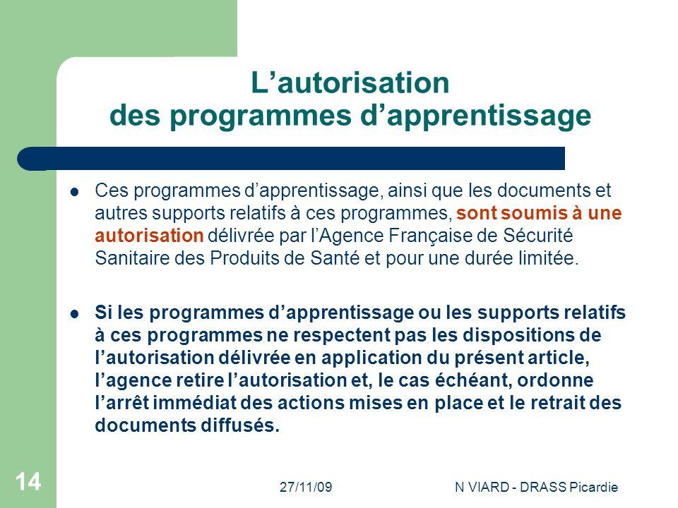 27/11/09N VIARD - DRASS Picardie 14 L'autorisation des programmes d'apprentissage Ces programmes d'apprentissage, ainsi que les documents et autres su