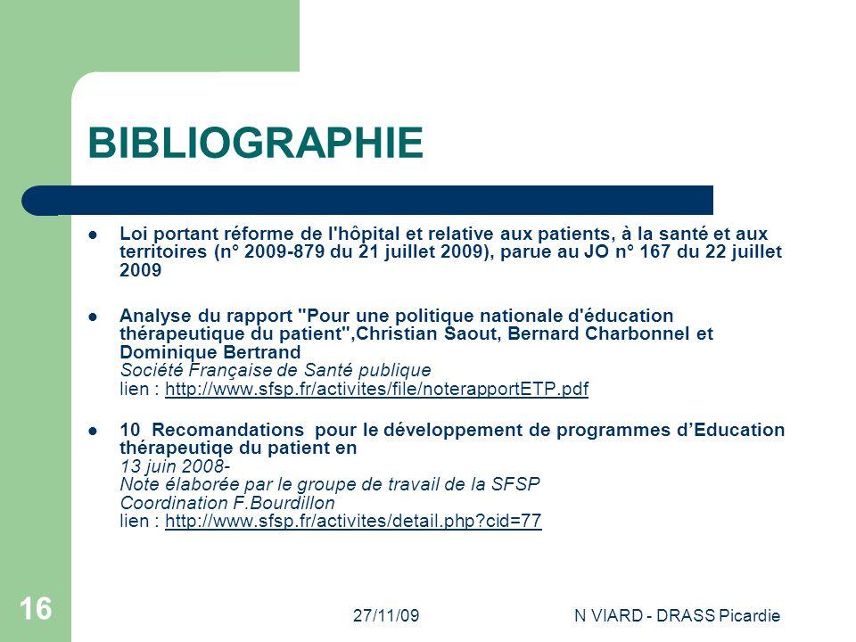27/11/09N VIARD - DRASS Picardie 16 BIBLIOGRAPHIE Loi portant réforme de l'hôpital et relative aux patients, à la santé et aux territoires (n° 2009-87