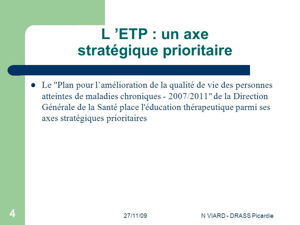 27/11/09N VIARD - DRASS Picardie 4 L 'ETP : un axe stratégique prioritaire Le