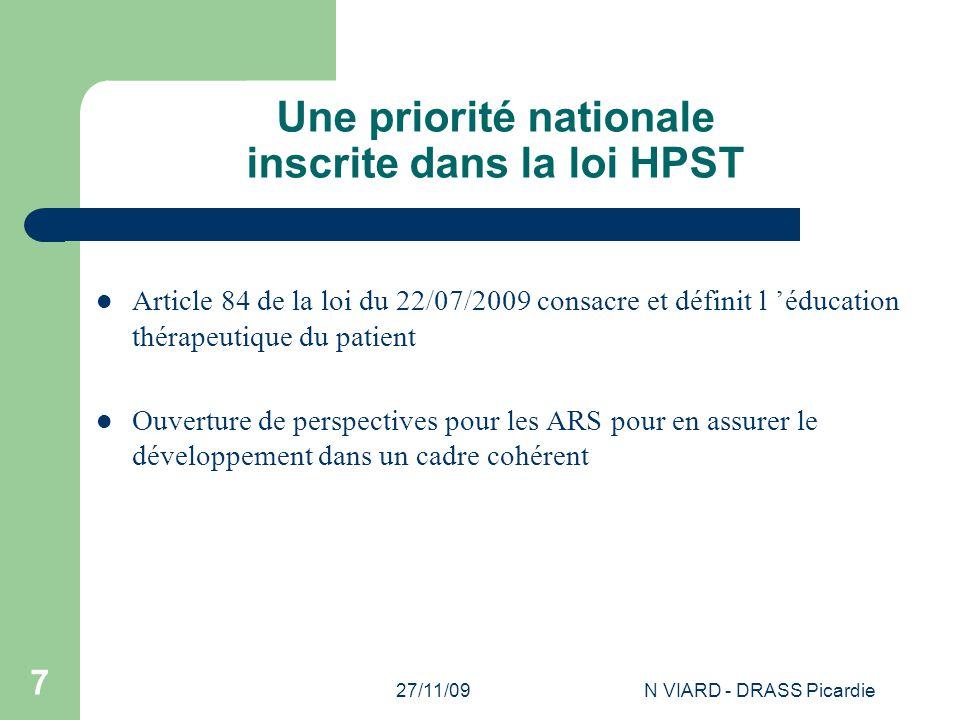 27/11/09N VIARD - DRASS Picardie 7 Une priorité nationale inscrite dans la loi HPST Article 84 de la loi du 22/07/2009 consacre et définit l 'éducatio