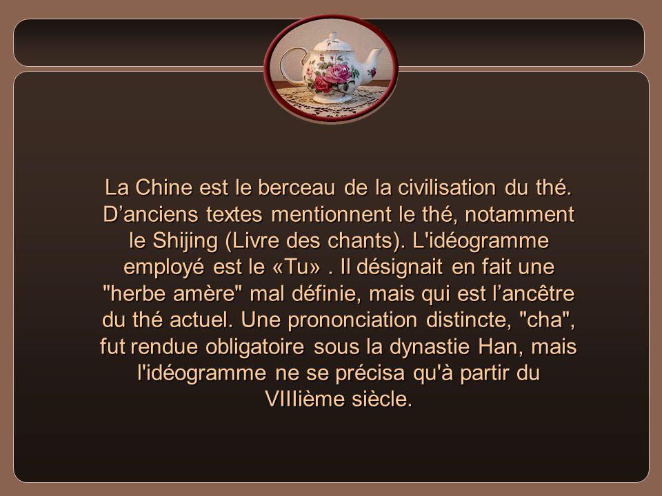 La Chine est le berceau de la civilisation du thé.