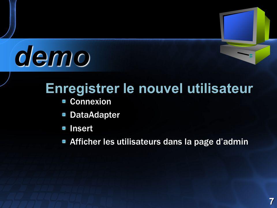 Enregistrer le nouvel utilisateur demo demo 7 Connexion DataAdapter Insert Afficher les utilisateurs dans la page d'admin