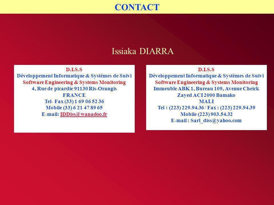 D.I.S.S Développement Informatique & Systèmes de Suivi Software Engineering & Systems Monitoring 4, Rue de picardie 91130 Ris-Orangis FRANCE Tel- Fax