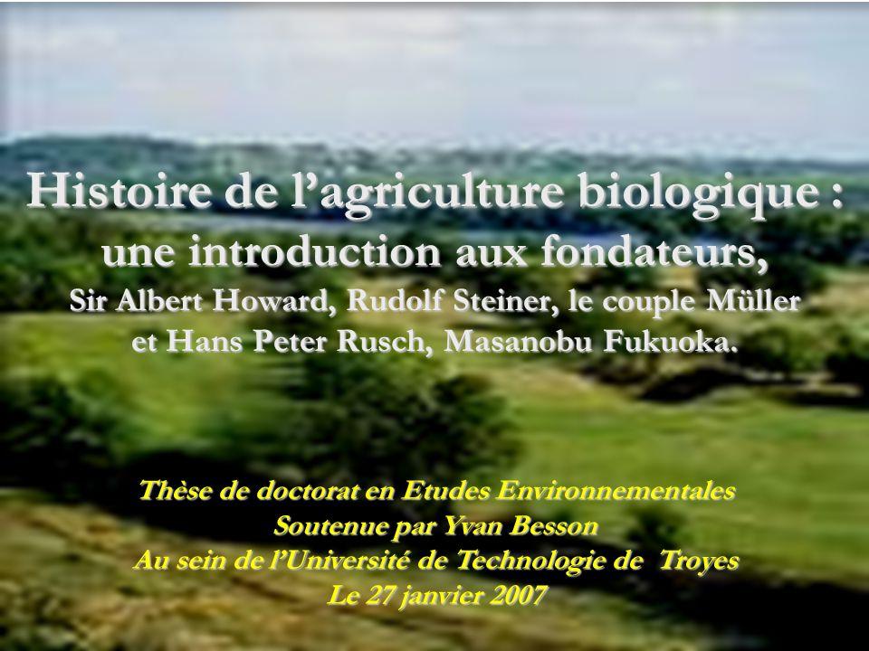 1 Histoire de l'agriculture biologique : une introduction aux fondateurs, Sir Albert Howard, Rudolf Steiner, le couple Müller et Hans Peter Rusch, Mas