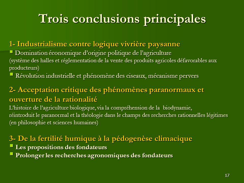 17 Trois conclusions principales 1- Industrialisme contre logique vivrière paysanne  Domination économique d'origine politique de l'agriculture (syst