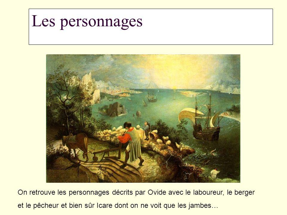 Les personnages On retrouve les personnages décrits par Ovide avec le laboureur, le berger et le pêcheur et bien sûr Icare dont on ne voit que les jam