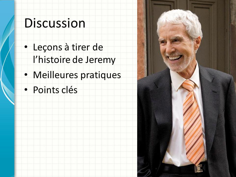 Discussion Leçons à tirer de l'histoire de Jeremy Meilleures pratiques Points clés