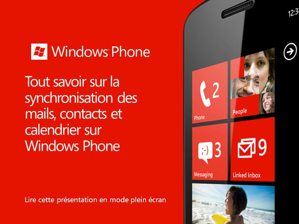 Tout savoir sur la synchronisation des mails, contacts et calendrier sur Windows Phone Lire cette présentation en mode plein écran