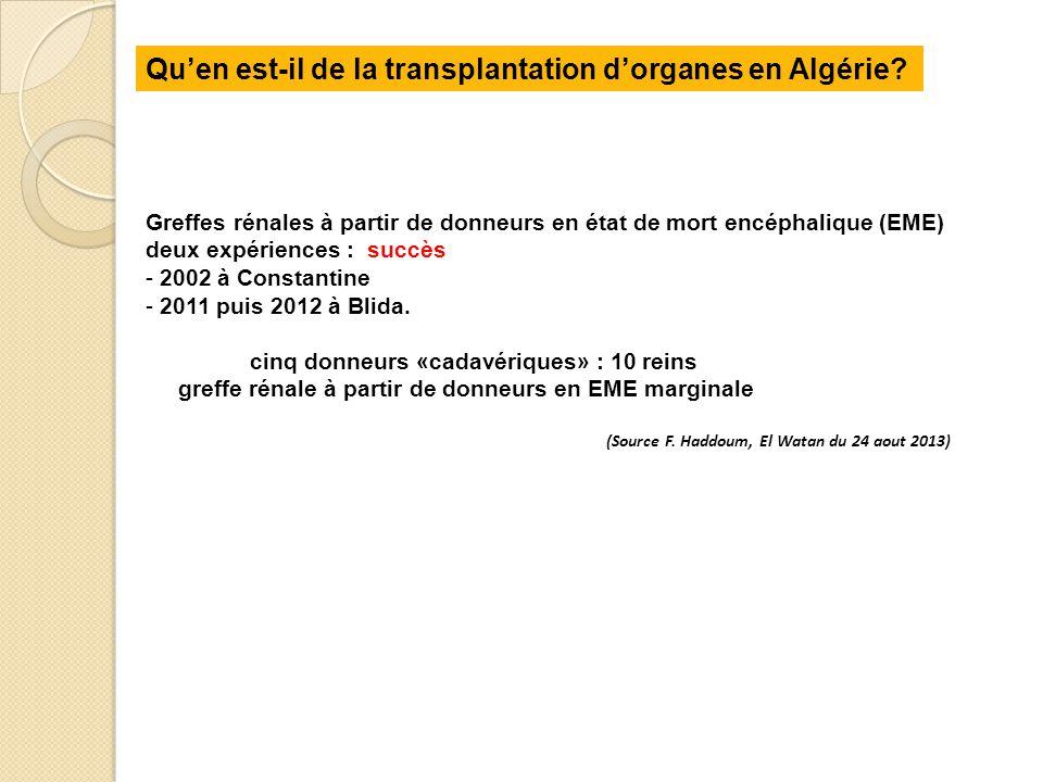 Greffes rénales à partir de donneurs en état de mort encéphalique (EME) deux expériences : succès - 2002 à Constantine - 2011 puis 2012 à Blida. cinq