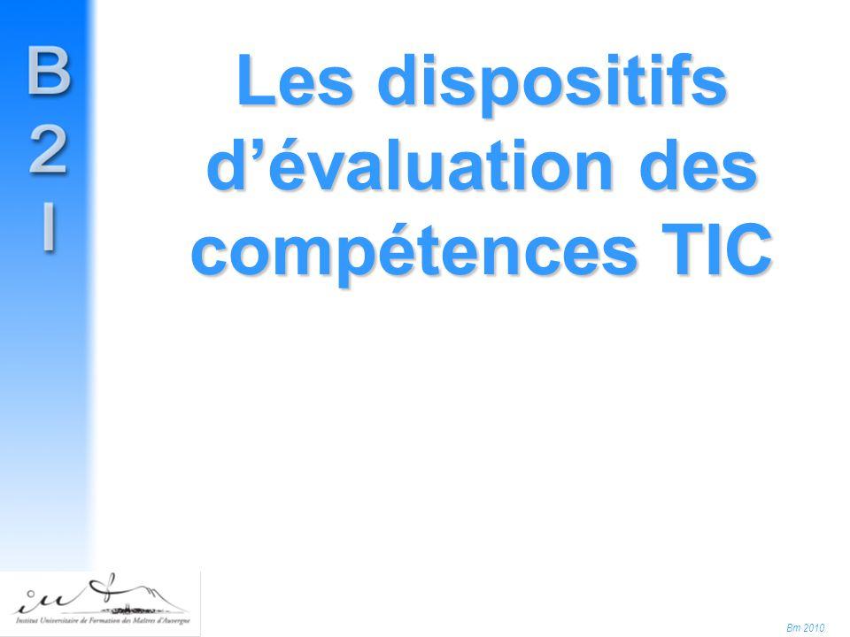Bm 2010 Les dispositifs d'évaluation des compétences TIC