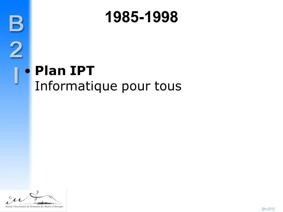 Bm 2010 1985-1998 Plan IPT Informatique pour tous