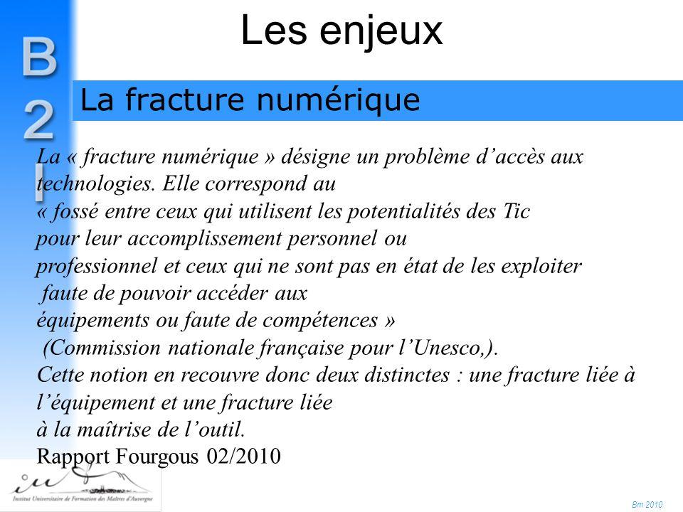 Bm 2010 La fracture numérique Les enjeux La « fracture numérique » désigne un problème d'accès aux technologies.