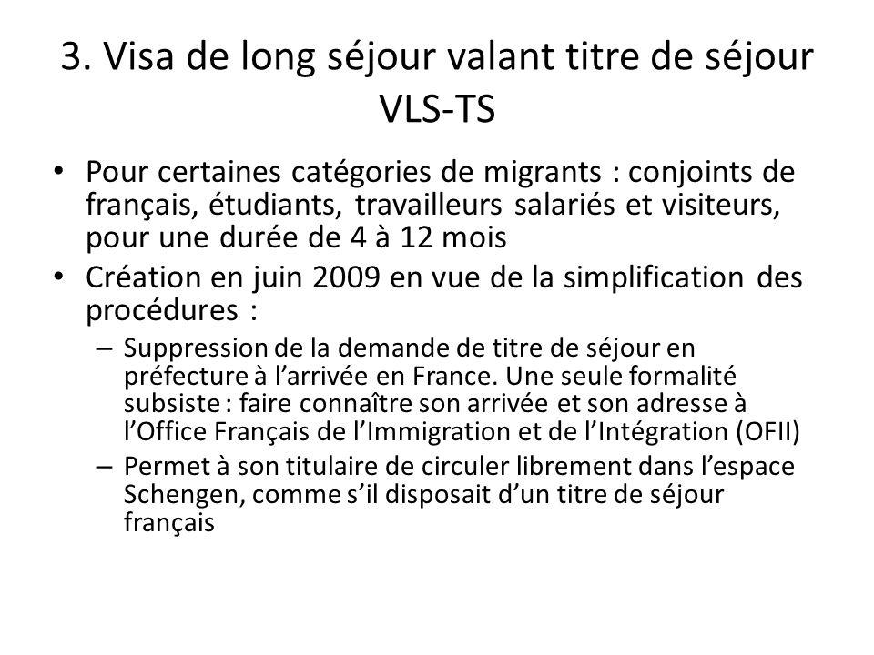 3. Visa de long séjour valant titre de séjour VLS-TS Pour certaines catégories de migrants : conjoints de français, étudiants, travailleurs salariés e