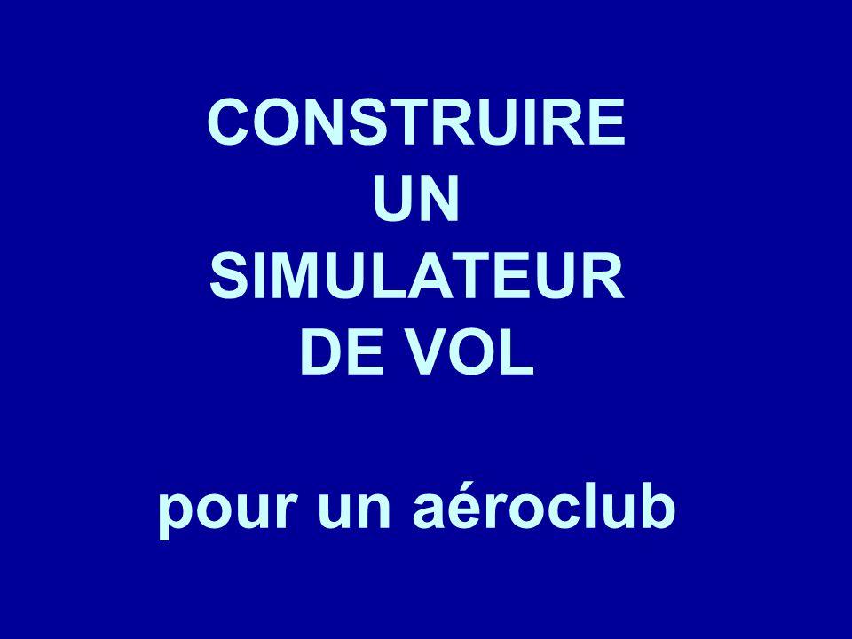 CONSTRUIRE UN SIMULATEUR DE VOL pour un aéroclub