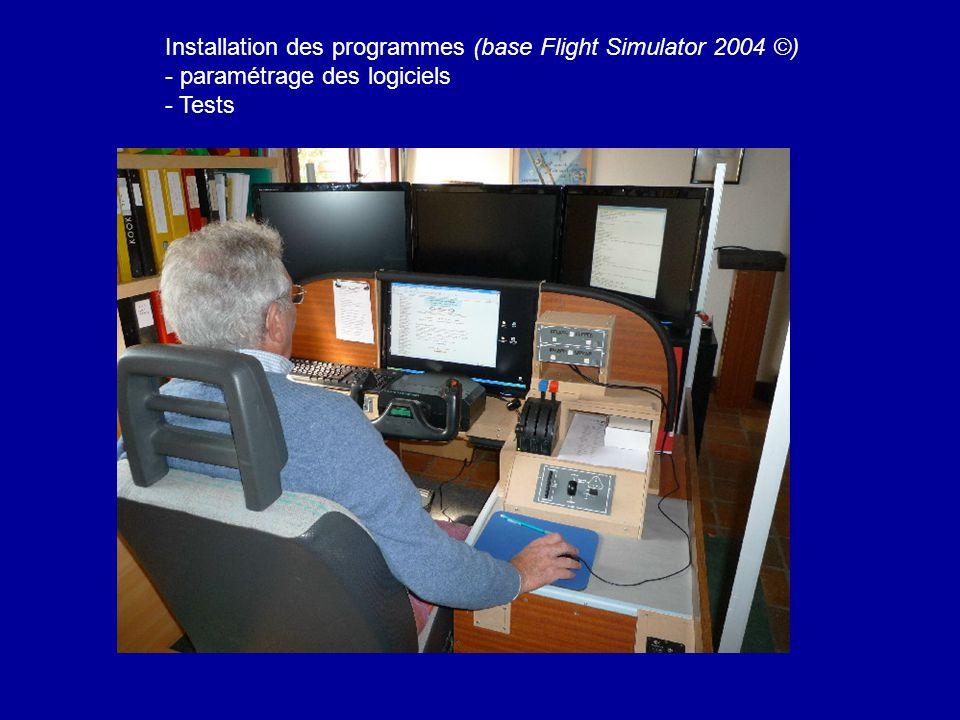 Installation des programmes (base Flight Simulator 2004 ©) - paramétrage des logiciels - Tests