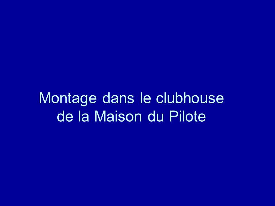 Montage dans le clubhouse de la Maison du Pilote