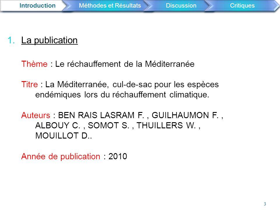 IntroductionMéthodes et Résultats DiscussionCritiques 1.La publication Thème : Le réchauffement de la Méditerranée Titre : La Méditerranée, cul-de-sac