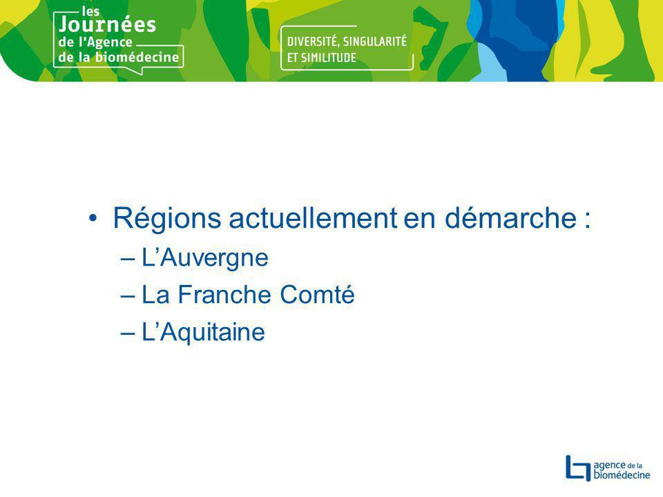 Régions actuellement en démarche : –L'Auvergne –La Franche Comté –L'Aquitaine