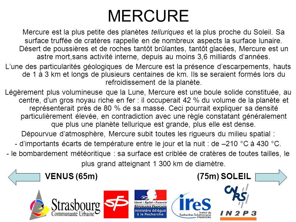 MERCURE Mercure est la plus petite des planètes telluriques et la plus proche du Soleil.