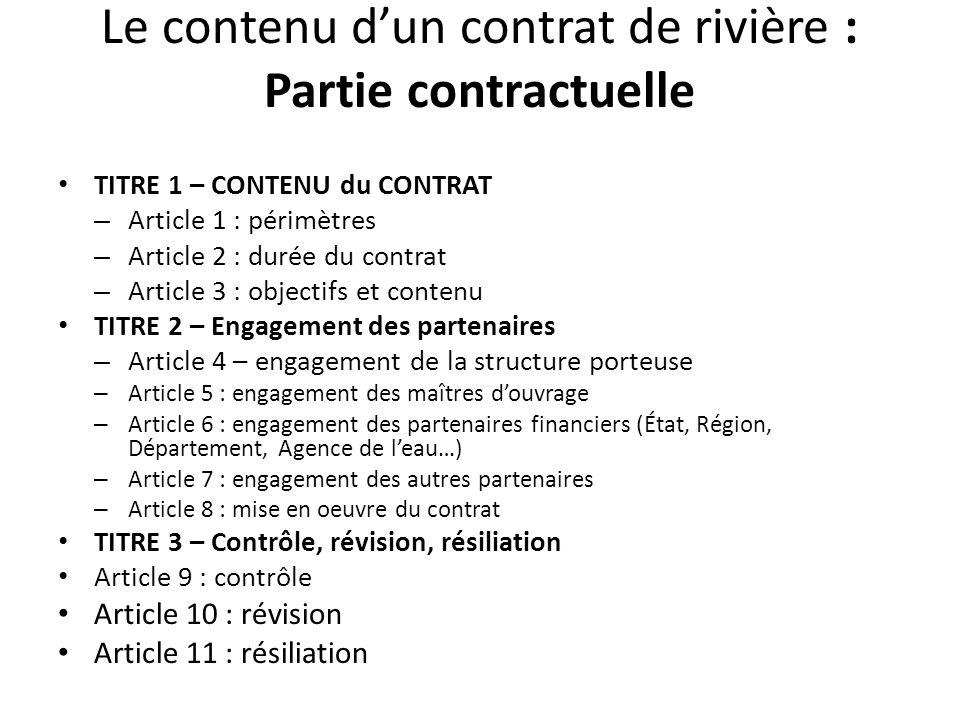 Le contenu d'un contrat de rivière : Partie contractuelle TITRE 1 – CONTENU du CONTRAT – Article 1 : périmètres – Article 2 : durée du contrat – Artic