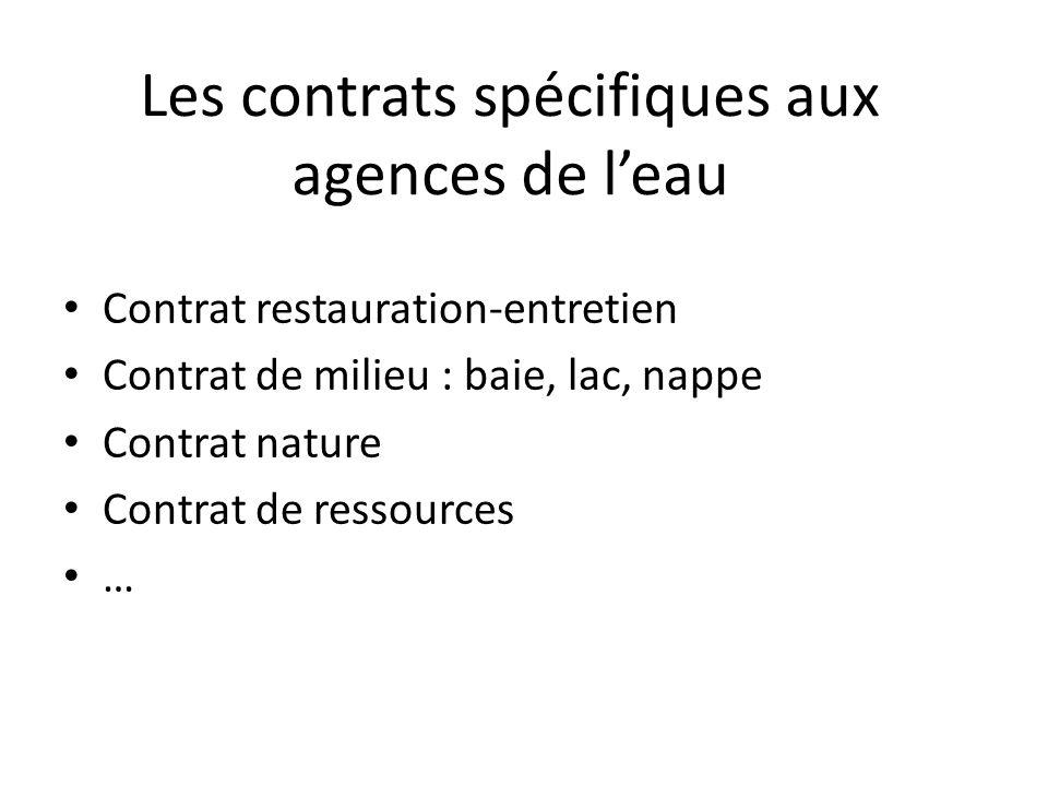 Les contrats spécifiques aux agences de l'eau Contrat restauration-entretien Contrat de milieu : baie, lac, nappe Contrat nature Contrat de ressources