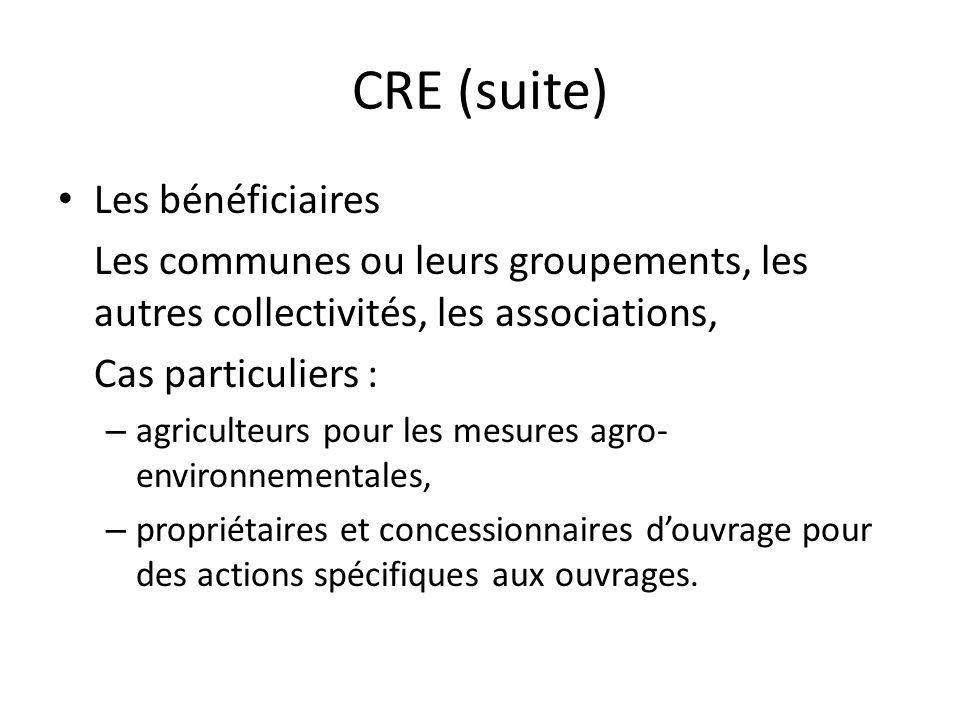 CRE (suite) Les bénéficiaires Les communes ou leurs groupements, les autres collectivités, les associations, Cas particuliers : – agriculteurs pour le
